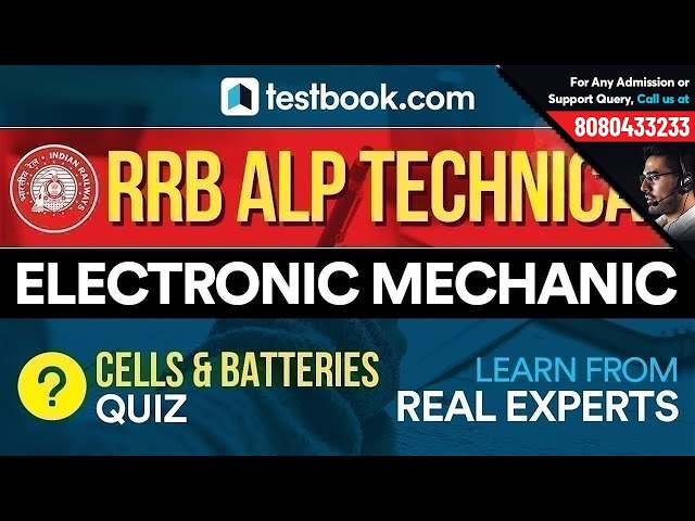 RRB ALP Technical | Electronic Mechanic Questions | Cells & Batteries Quiz  | Practice with Experts!