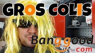 GROS COLIS BANGGOOD 😇