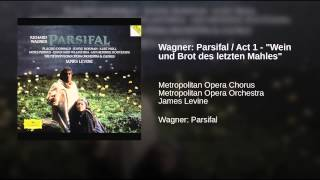 "Wagner: Parsifal / Act 1 - ""Wein und Brot des letzten Mahles"""