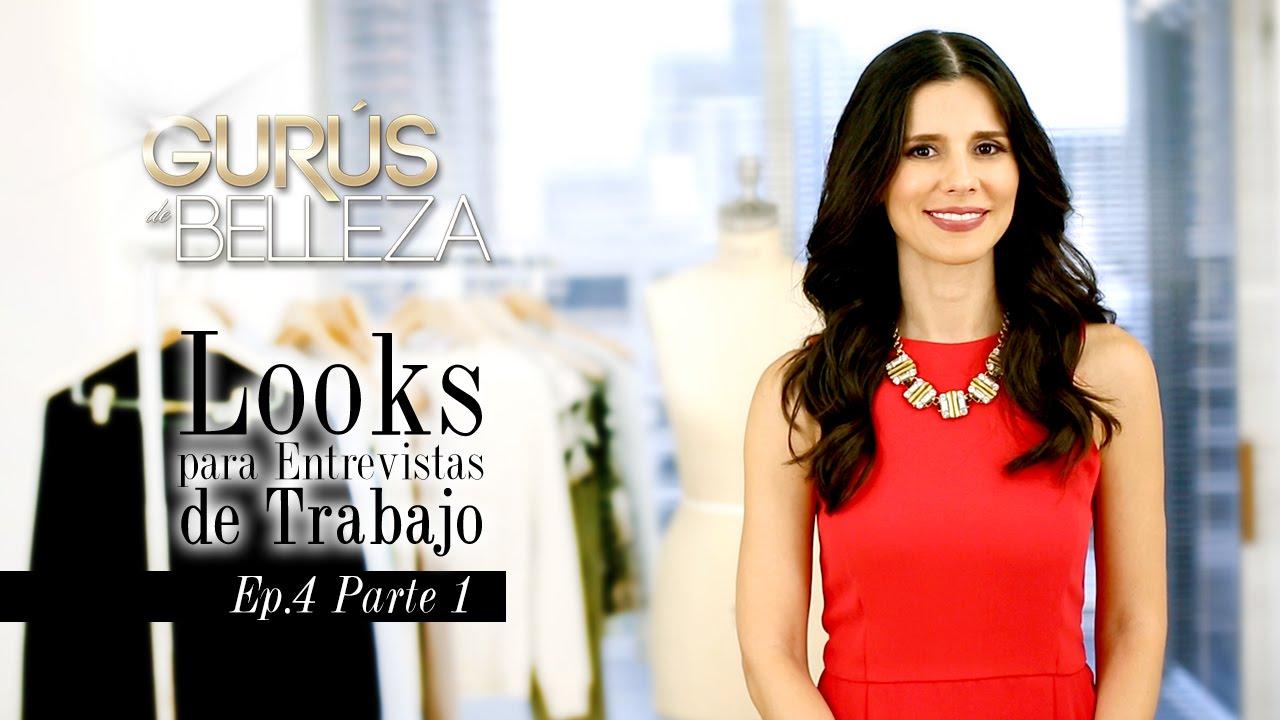 Looks Para Una Entrevista De Trabajo Gurus De Belleza Episodio 4