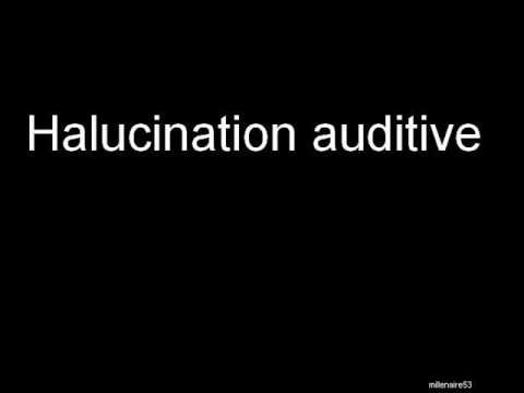 halucination auditive