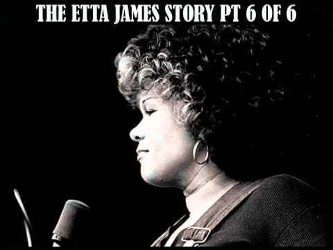 ETTA JAMES STORY PT 6 of 6