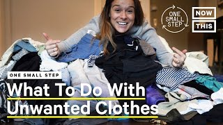How To Recycle Your Old Clothes | One Small Step | NowThis