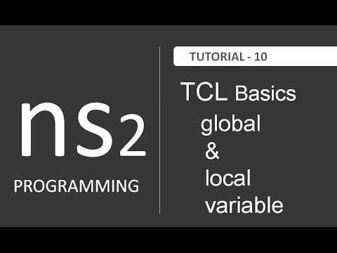 Global And Local Variable In TCL : NS2 Tutorial # 10