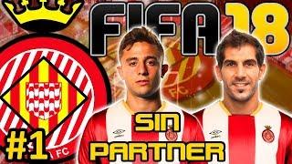 FIFA 18 Girona CF Modo Carrera #1 | SUPER DIFICIL | SIN PARTNER