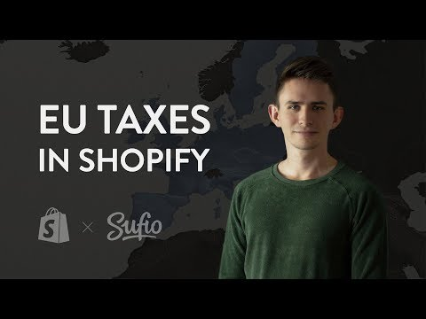 How To Set Up EU Taxes In Your Shopify Store