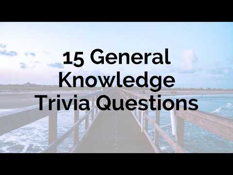 15 General Knowledge Trivia Questions #1