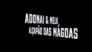 Adonai & Melk - Alçapão das Mágoas (Prod. Dj Samu)