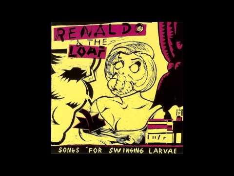 Renaldo & The Loaf - Songs For Swinging Larvae [Full Album]