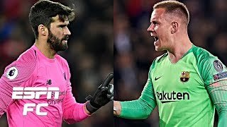 Is Liverpool's Alisson or Barcelona's Marc-Andre ter Stegen the better goalkeeper? | Extra Time