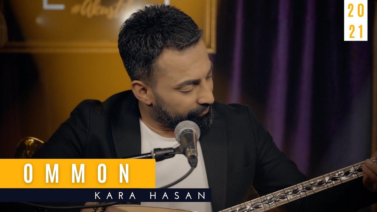 Kara Hasan   Ommon  [ © Official Video 2021]