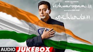 Vishwaroopam 2 Jukebox Tamil | Vishwaroopam 2 Tamil Songs | Kamal Haasan | Ghibran