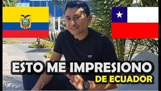 ESTO ME SORPRENDIO DE ECUADOR ➮ CHOQUE CULTURAL CHILE Y ECUADOR