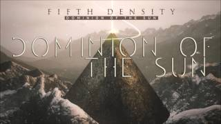 Fifth Density - Dominion of the Sun (Album Version)