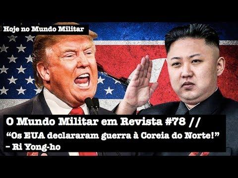 """O Mundo Militar em Revista #78 - """"Os EUA declararam guerra à Coreia do Norte!"""", Ri Yong-ho"""