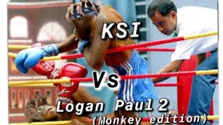 KSI vs Logan Paul 2(MONKEY EDITION)