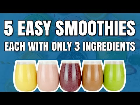 5 Easy To Make 3 Ingredient Healthy Smoothie Recipes
