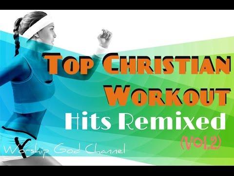 Top Christian Workout Hits Remixed (Vol. 2)