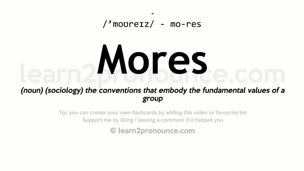 Mores Pronunciation And Definition