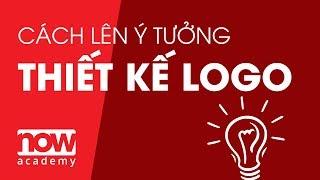 Cách lên ý tưởng thiết kế logo | How To Find Logo Design Ideas | Now Academy