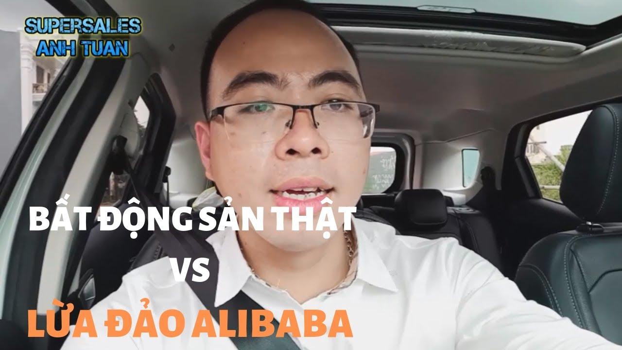 Phân Biệt Dự Án Bất Động Sản Thật Và Dự Án Lừa Đảo Kiểu Alibaba