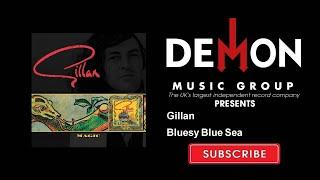 Gillan - Bluesy Blue Sea