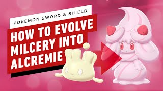 How to Evolve Milcery to Alcremie - Pokemon Sword and Shield