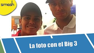 La foto con el Big 3 | María José Portillo | Smash Tennis