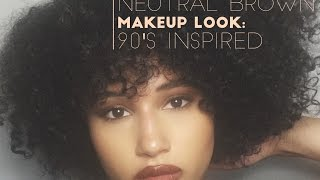 Neutral Brown Makeup Look | 90's Inspired