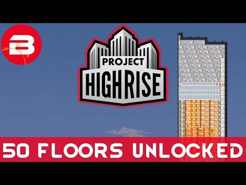 Project Highrise - BUILD HEIGHT LEVEL 50 UNLOCKED - Project Highrise Gameplay #10