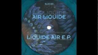 Air Liquide - Liquid Air (Acidtrance 1992)