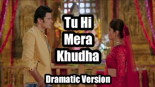 Tu Hi Mera Khudha | Dramatic Version | Harman-Soumya | Shakti | Colors TV | World Of BGM