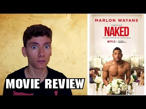 Naked [Netflix Comedy Movie Review]