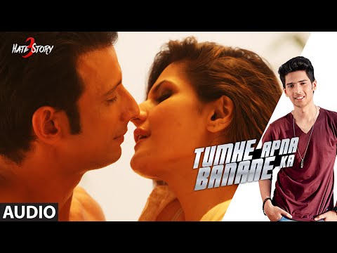 Mix - Tumhe Apna Banane Ka FULL AUDIO Song | Hate Story 3 | Amaal Mallik ft. Armaan Malik & Neeti Mohan