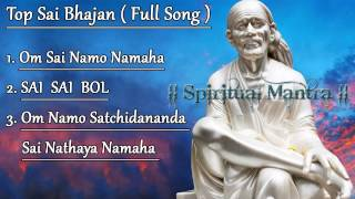 Top Sai Bhajan || Om Sai Namo Namaha || Sai Sai Bol ( Sai Baba Full Song )
