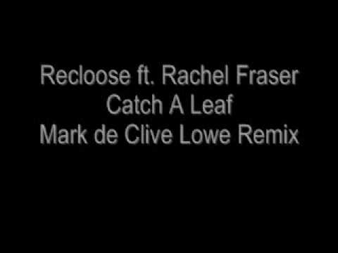 Recloose feat. Rachel Fraser - Catch A Leaf (Mark ...