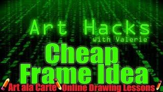 Art Hack: Cheap Frames