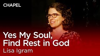 Lisa Igram: Yes My Soul, Find Rest in God [AfterDark] thumbnail