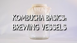 Kombucha Basics: Brewing Vessels