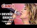 DEVRİM ERDEN - VUR BENİ (CANLI PERFORMANS)