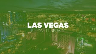 Things to Do in Las Vegas | A 2-Day Itinerary of Las Vegas Attractions