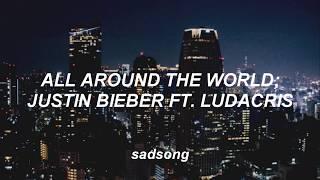 All Around The World - Justin Bieber ft. Ludacris (Traducida al Español)