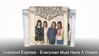 Every Man Must Have A Dream - Liverpool Express