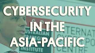 Cybersecurity in the Asia-Pacific