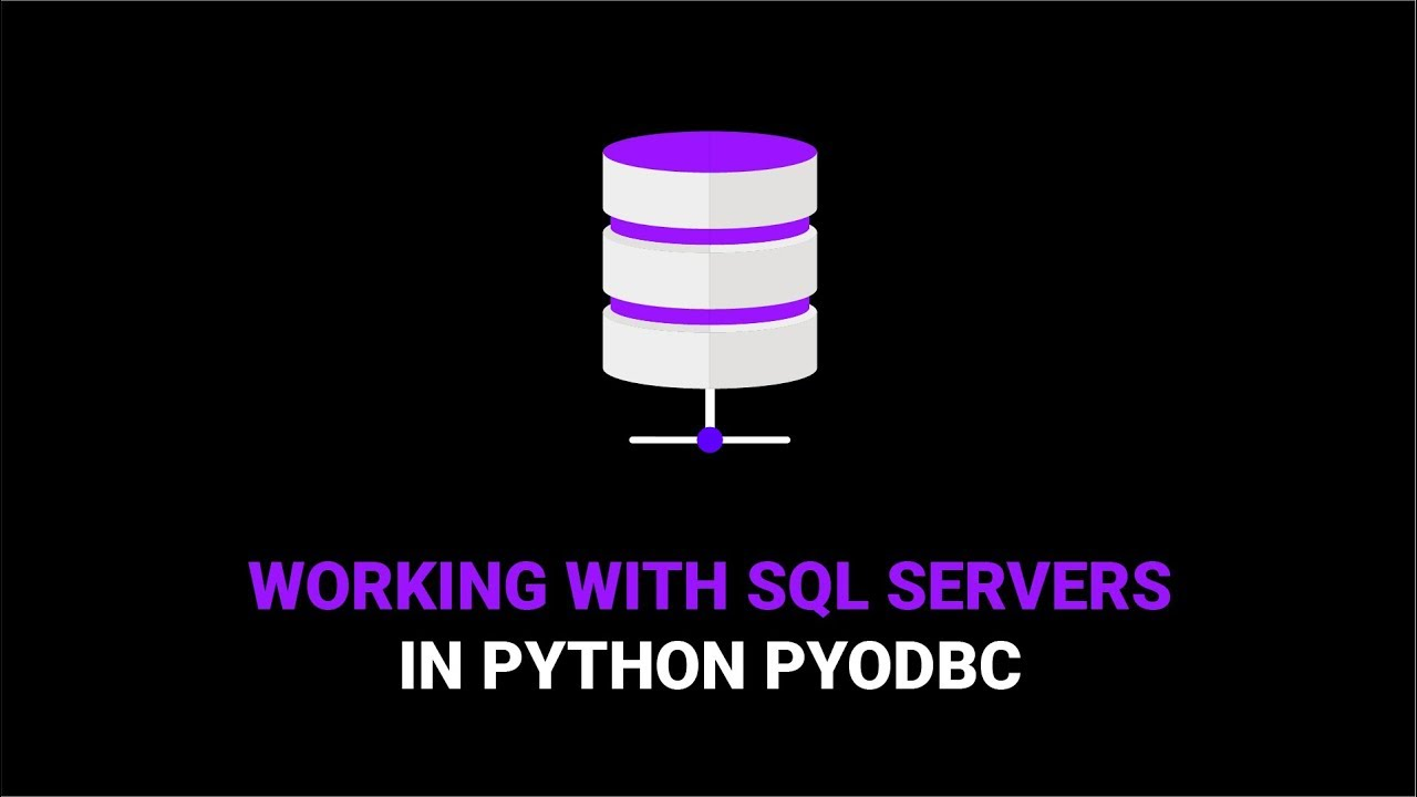 How to Use PYODBC With SQL Servers in Python