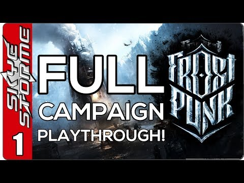 Frostpunk Full Campaign Gameplay / Let's Play - EP 1 (City Building Survival Strategy Game 2018)