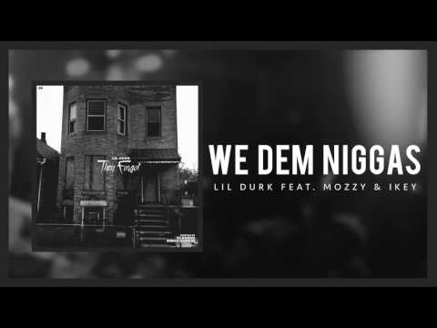Lil Durk – We Dem Niggas ft Mozzy and Ikey (Official Audio)