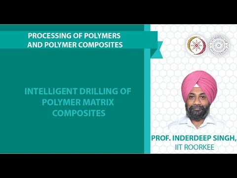 Lecture 39: Intelligent drilling of polymer matrix composites