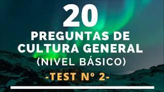 20 PREGUNTAS DE CULTURA GENERAL (NIVEL BÁSICO) 2