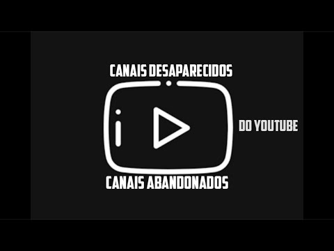 Canais Desaparecidos E Abandonados Do Youtube